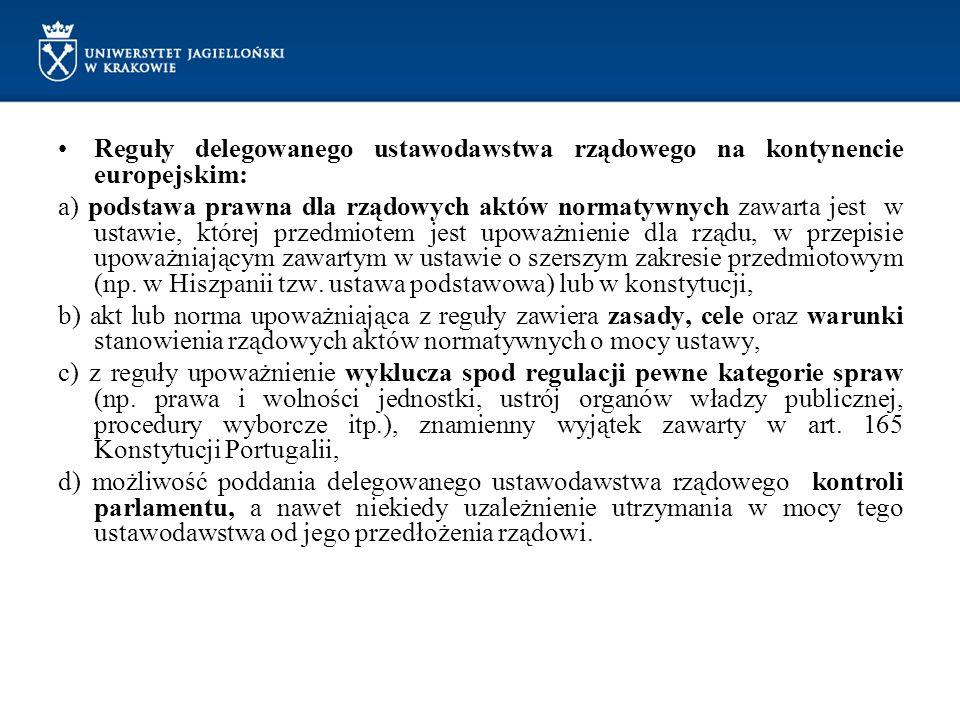 Art.198 Konstytucji Portugalii (Kompetencje ustawodawcze Rządu) 1.Do kompetencji Rządu w zakresie funkcji ustawodawczych należy: a)wydawanie dekretów z mocą ustawy w materiach nie zastrzeżonych dla Zgromadzenia Republiki; b)wydawanie dekretów z mocą ustawy w materiach należących do zakresu względnej wyłączności Zgromadzenia Republiki na podstawie jego upoważnienia, c)wydawanie dekretów z mocą ustawy, które rozwijają w granicach danej ustawy, zasady lub ogólne podstawy regulacji prawnych w niej zawartych.