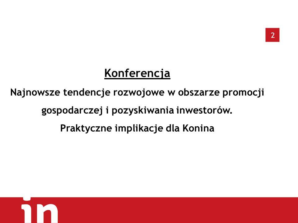 2 Konferencja Najnowsze tendencje rozwojowe w obszarze promocji gospodarczej i pozyskiwania inwestorów.