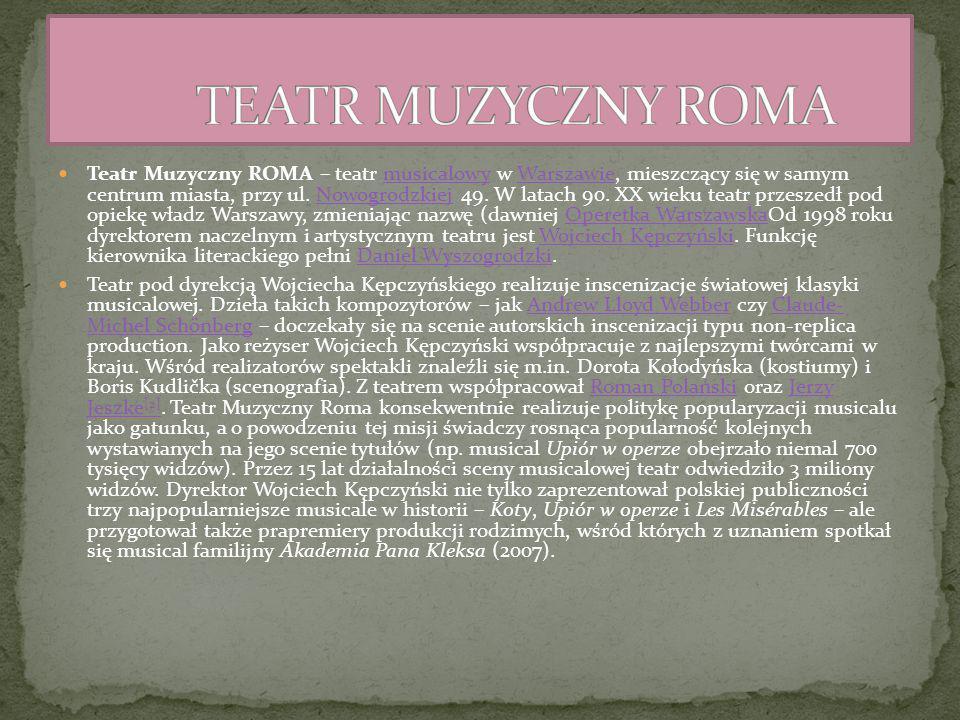 Teatr Muzyczny ROMA – teatr musicalowy w Warszawie, mieszczący się w samym centrum miasta, przy ul.