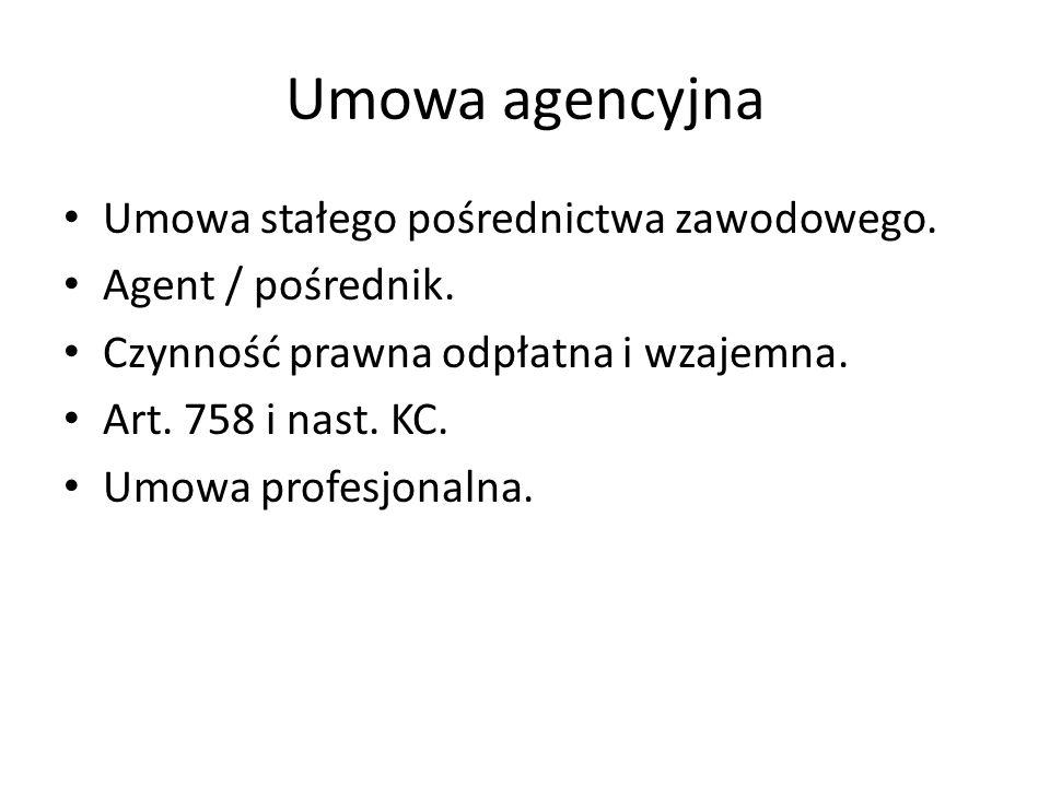 Umowa agencyjna Umowa stałego pośrednictwa zawodowego. Agent / pośrednik. Czynność prawna odpłatna i wzajemna. Art. 758 i nast. KC. Umowa profesjonaln