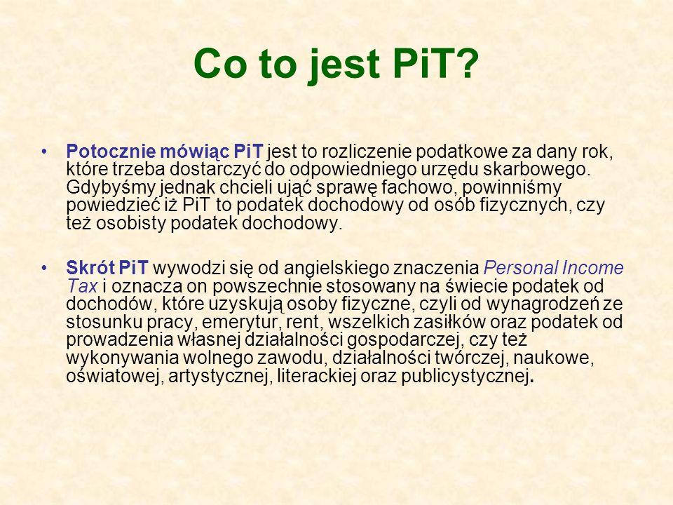 Co to jest PiT? Potocznie mówiąc PiT jest to rozliczenie podatkowe za dany rok, które trzeba dostarczyć do odpowiedniego urzędu skarbowego. Gdybyśmy j