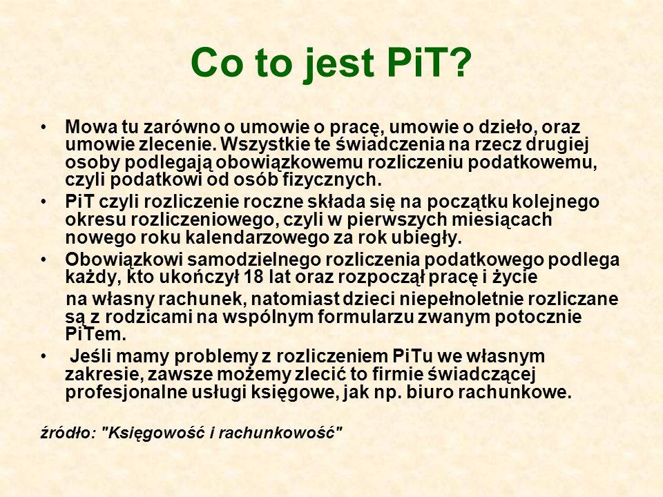Co to jest PiT? Mowa tu zarówno o umowie o pracę, umowie o dzieło, oraz umowie zlecenie. Wszystkie te świadczenia na rzecz drugiej osoby podlegają obo