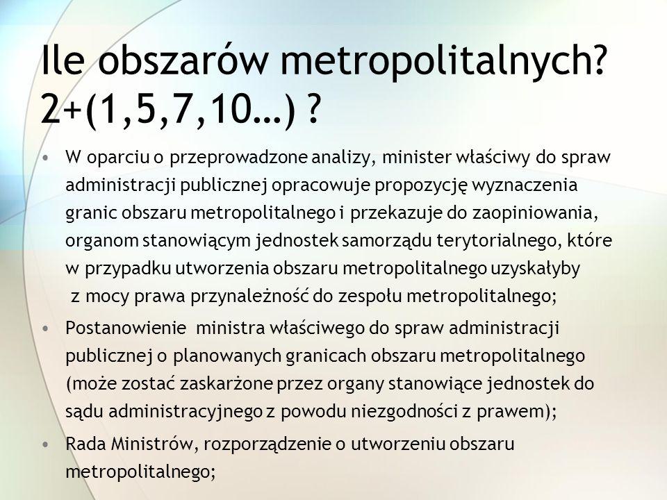 Ile obszarów metropolitalnych. 2+(1,5,7,10…) .