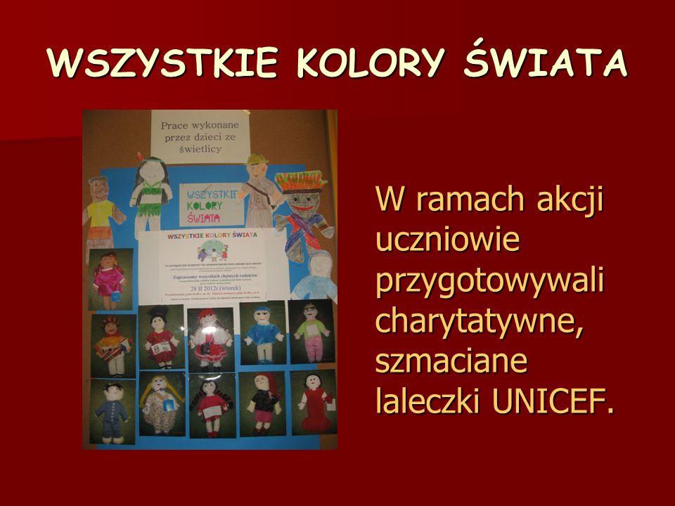 WSZYSTKIE KOLORY ŚWIATA W ramach akcji uczniowie przygotowywali charytatywne, szmaciane laleczki UNICEF.