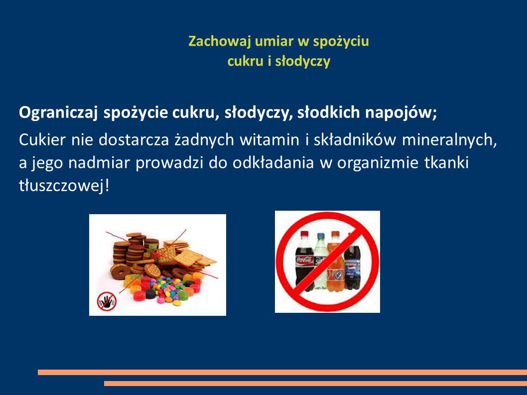 Ograniczaj spożycie soli Ograniczaj spożycie słonych produktów, odstaw solniczkę.