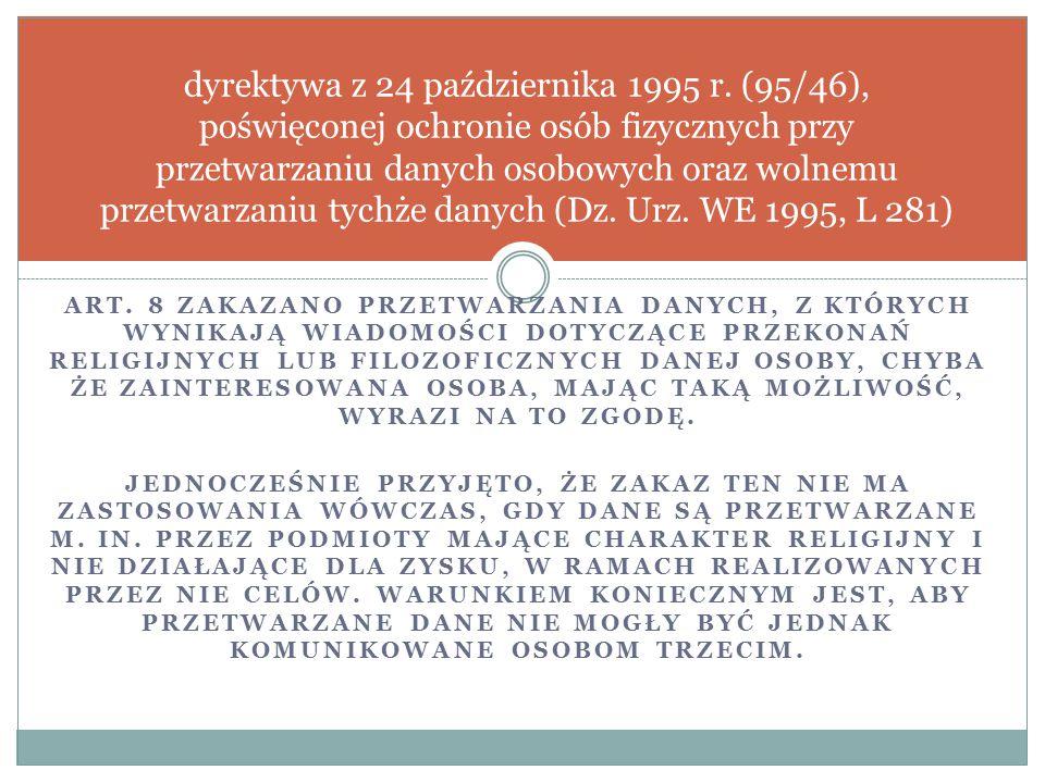 ART. 8 ZAKAZANO PRZETWARZANIA DANYCH, Z KTÓRYCH WYNIKAJĄ WIADOMOŚCI DOTYCZĄCE PRZEKONAŃ RELIGIJNYCH LUB FILOZOFICZNYCH DANEJ OSOBY, CHYBA ŻE ZAINTERES