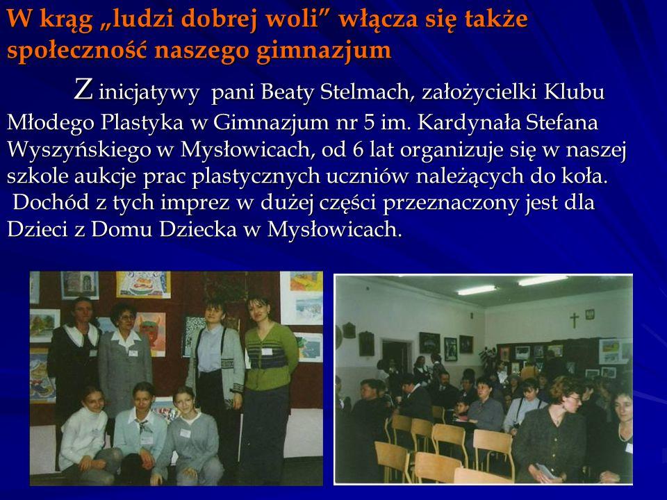 """W krąg """"ludzi dobrej woli"""" włącza się także społeczność naszego gimnazjum Z inicjatywy pani Beaty Stelmach, założycielki Klubu Młodego Plastyka w Gimn"""