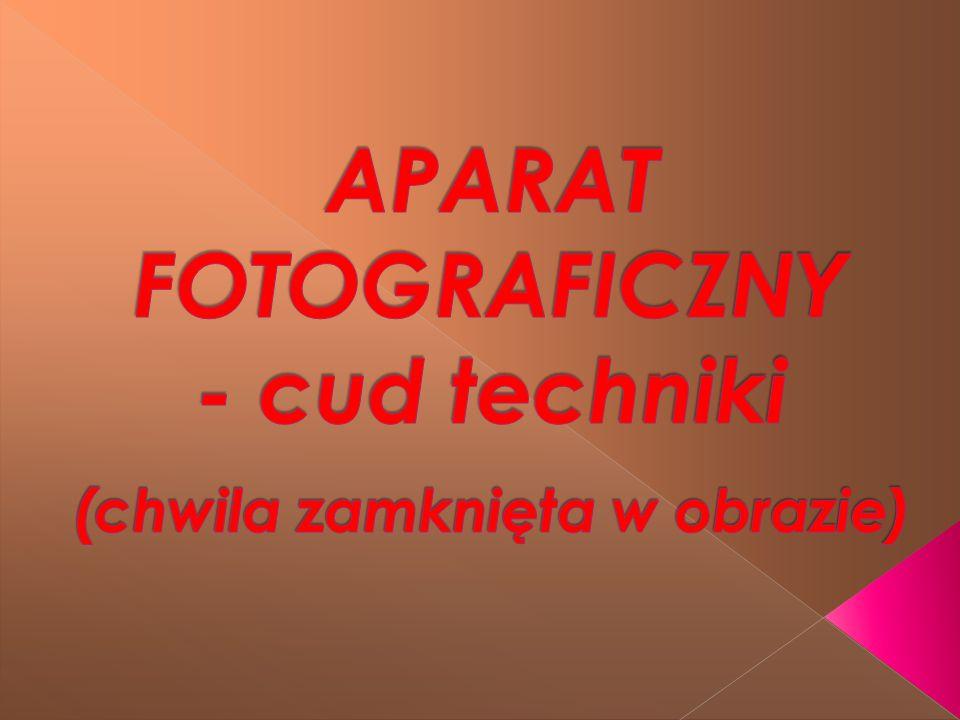 Tematy którymi się zajęliśmy :  Historia, budowa i działanie aparatu.