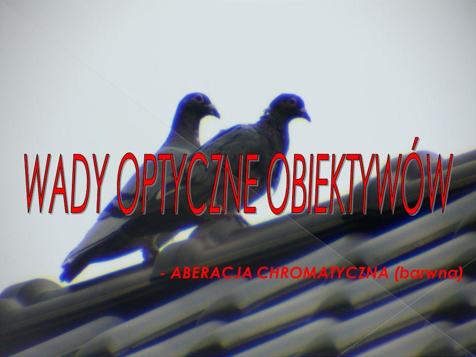 - ABERACJA CHROMATYCZNA (barwna)