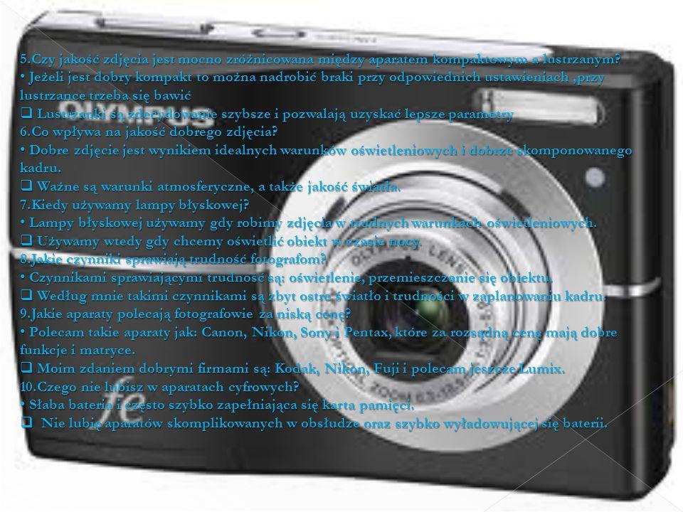 5.Czy jakość zdjęcia jest mocno zróżnicowana między aparatem kompaktowym a lustrzanym? Jeżeli jest dobry kompakt to można nadrobić braki przy odpowied