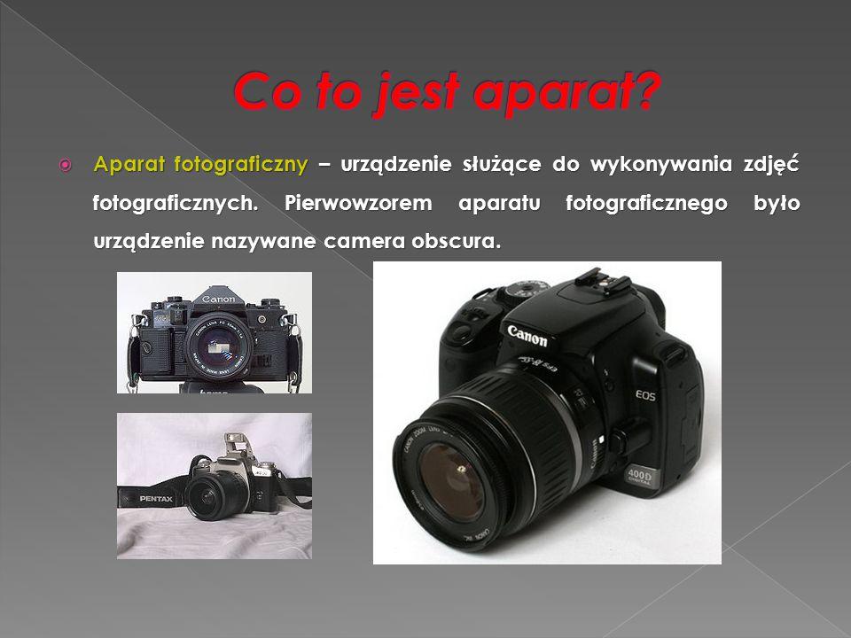  Aparat fotograficzny – urządzenie służące do wykonywania zdjęć fotograficznych. Pierwowzorem aparatu fotograficznego było urządzenie nazywane camera