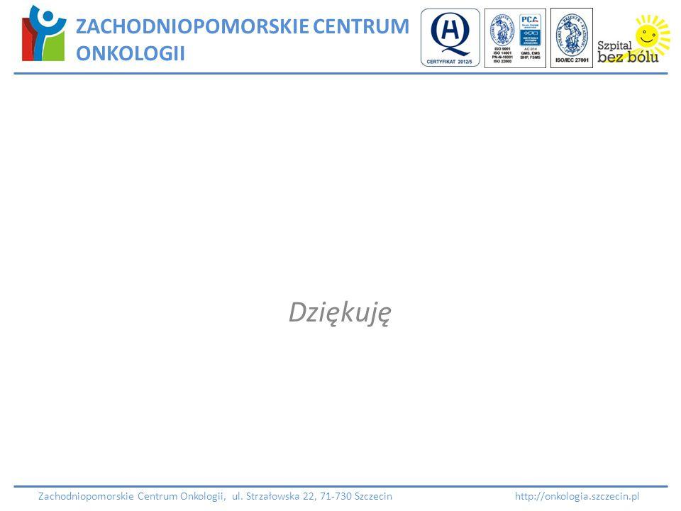 Dziękuję ZACHODNIOPOMORSKIE CENTRUM ONKOLOGII Zachodniopomorskie Centrum Onkologii, ul. Strzałowska 22, 71-730 Szczecin http://onkologia.szczecin.pl
