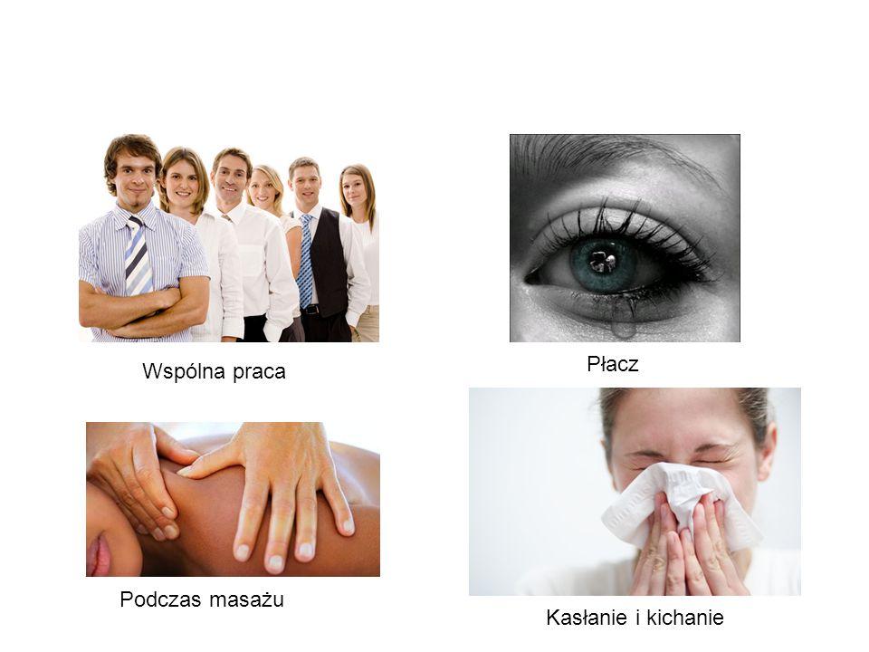 Wspólna praca Płacz Podczas masażu Kasłanie i kichanie