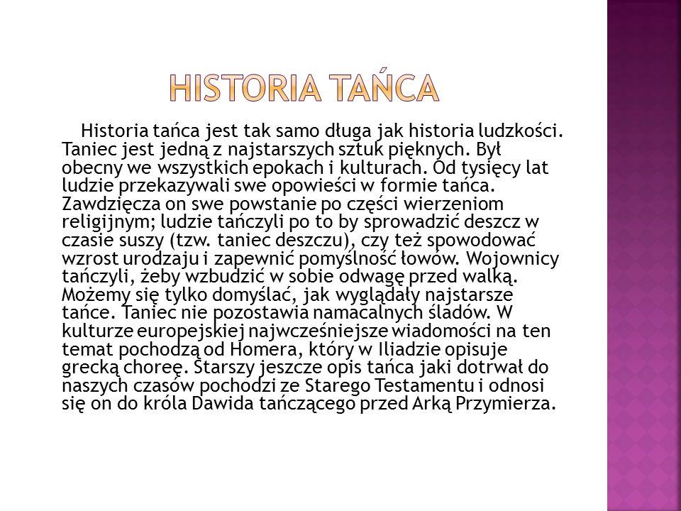Historia tańca jest tak samo długa jak historia ludzkości.
