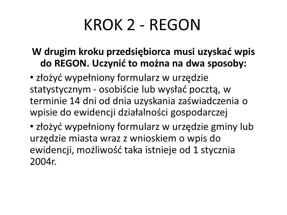 KROK 2 - REGON W drugim kroku przedsiębiorca musi uzyskać wpis do REGON.