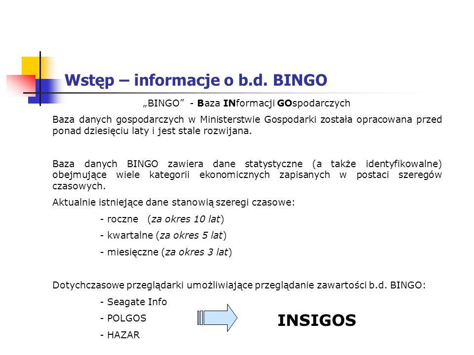 """Wstęp – informacje o b.d. BINGO """"BINGO"""" - Baza INformacji GOspodarczych Baza danych gospodarczych w Ministerstwie Gospodarki została opracowana przed"""