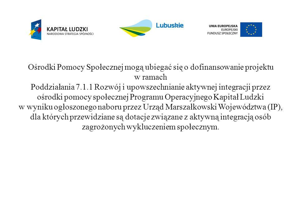Ośrodki Pomocy Społecznej mogą ubiegać się o dofinansowanie projektu w ramach Poddziałania 7.1.1 Rozwój i upowszechnianie aktywnej integracji przez oś