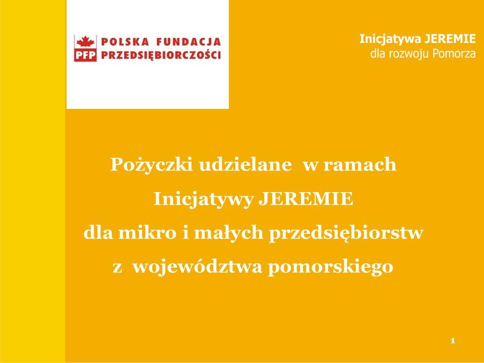 Tytuł prezentacji BGK Miasto, data Pożyczki udzielane w ramach Inicjatywy JEREMIE dla mikro i małych przedsiębiorstw z województwa pomorskiego 1