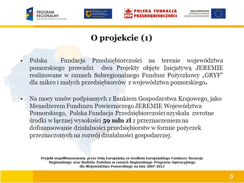 O projekcie (1) Polska Fundacja Przedsiębiorczości na terenie województwa pomorskiego prowadzi dwa Projekty objęte Inicjatywą JEREMIE realizowane w ra
