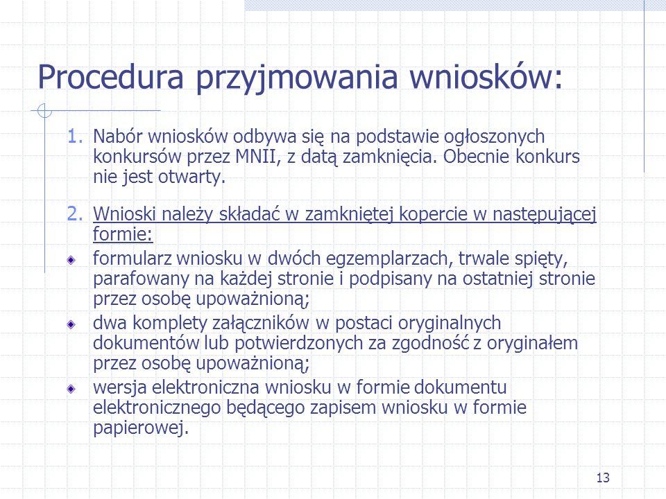13 1. Nabór wniosków odbywa się na podstawie ogłoszonych konkursów przez MNII, z datą zamknięcia.