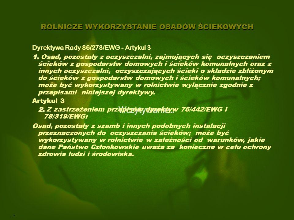 - 7 - ROLNICZE WYKORZYSTANIE OSADÓW ŚCIEKOWYCH Dyrektywa Rady 86/278/EWG - Artykuł 3 1.