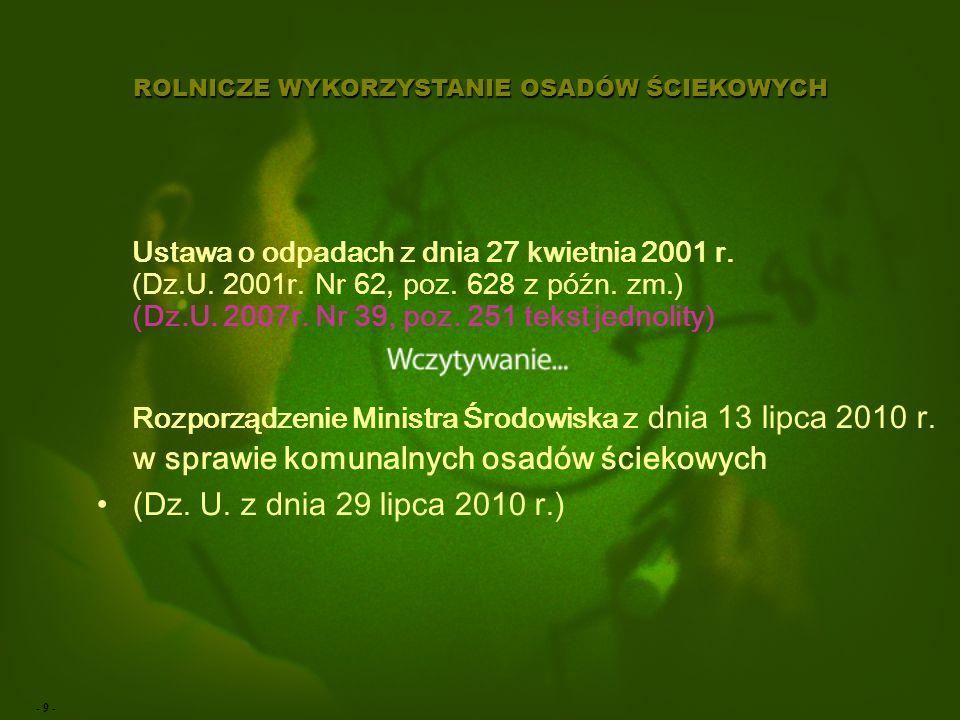 - 9 - ROLNICZE WYKORZYSTANIE OSADÓW ŚCIEKOWYCH Ustawa o odpadach z dnia 27 kwietnia 2001 r.