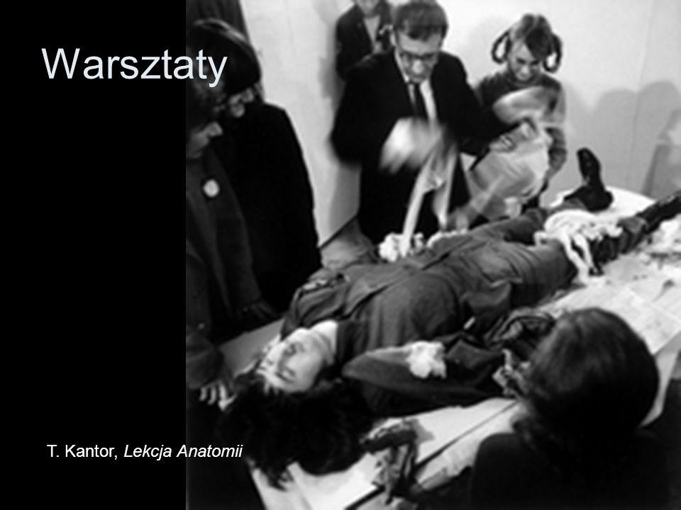 T. Kantor, Lekcja Anatomii Warsztaty