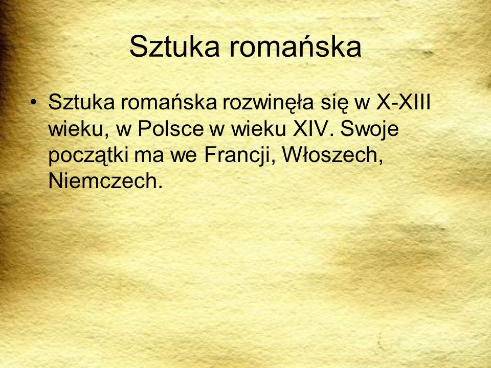 Sztuka romańska Sztuka romańska rozwinęła się w X-XIII wieku, w Polsce w wieku XIV. Swoje początki ma we Francji, Włoszech, Niemczech.