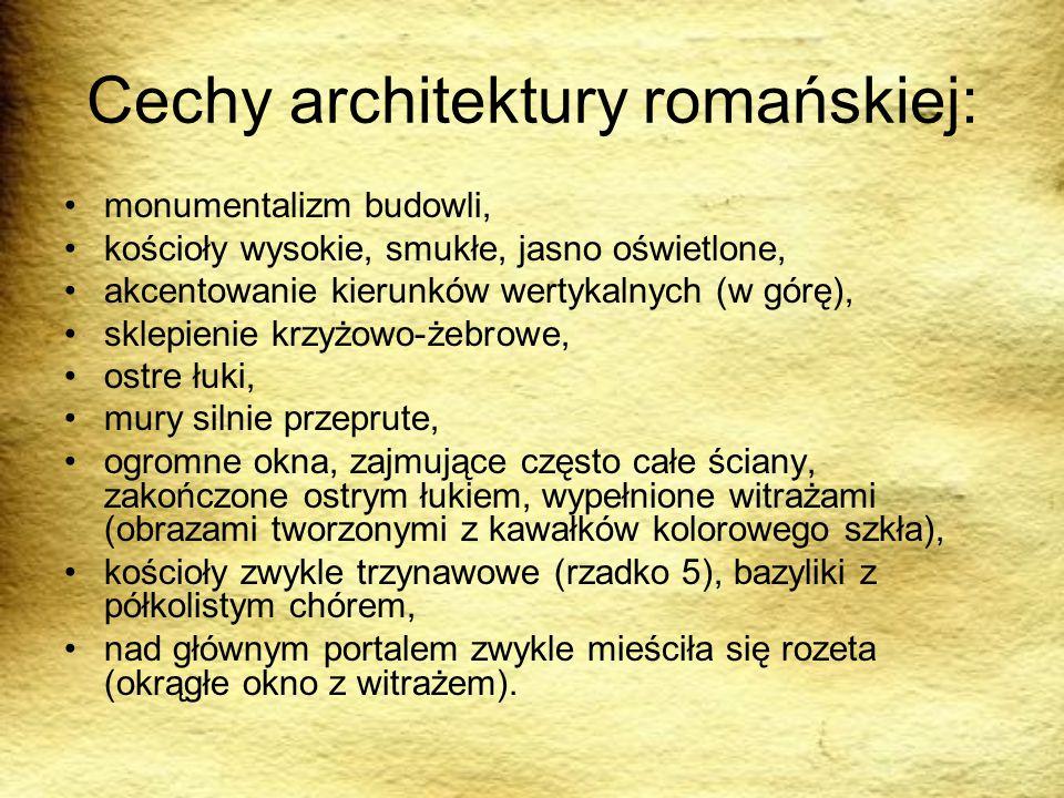 Cechy architektury romańskiej: monumentalizm budowli, kościoły wysokie, smukłe, jasno oświetlone, akcentowanie kierunków wertykalnych (w górę), sklepi