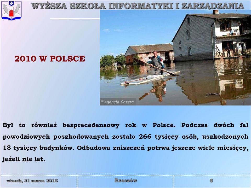 WYŻSZA SZKOŁA INFORMATYKI I ZARZĄDZANIA z siedzibą w Rzeszowie 8 wtorek, 31 marca 2015wtorek, 31 marca 2015wtorek, 31 marca 2015wtorek, 31 marca 2015 Rzeszów Był to również bezprecedensowy rok w Polsce.