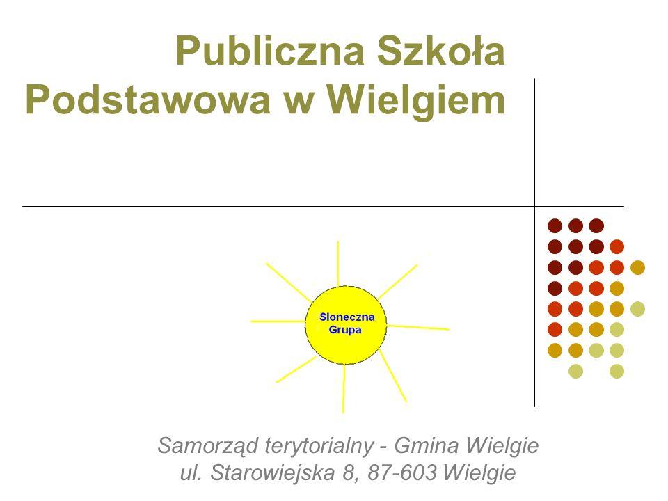 Publiczna Szkoła Podstawowa w Wielgiem Samorząd terytorialny - Gmina Wielgie ul. Starowiejska 8, 87-603 Wielgie