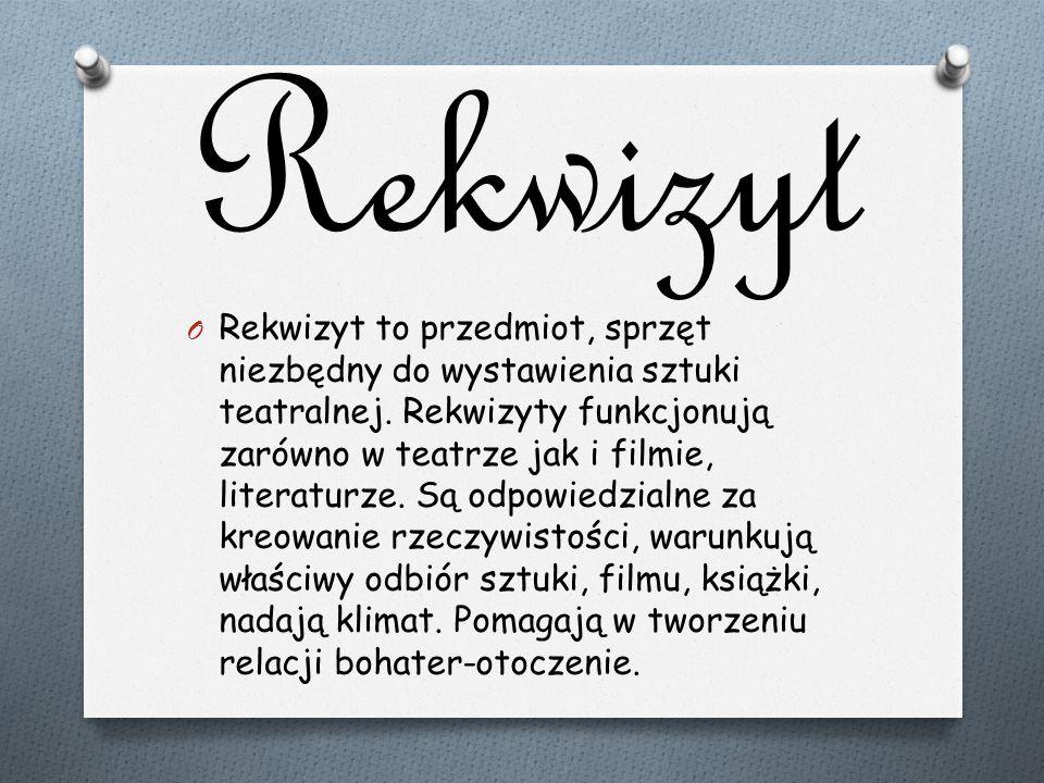 Rekwizyt O Rekwizyt to przedmiot, sprzęt niezbędny do wystawienia sztuki teatralnej. Rekwizyty funkcjonują zarówno w teatrze jak i filmie, literaturze