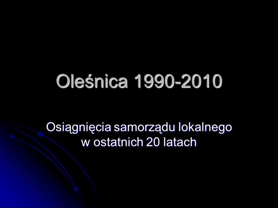 Oleśnica 1990-2010 Sport, turystyka i rekreacja Kultura i oświata Infrastruktura Gospodarka komunalna Biznes i finanse Służba zdrowia