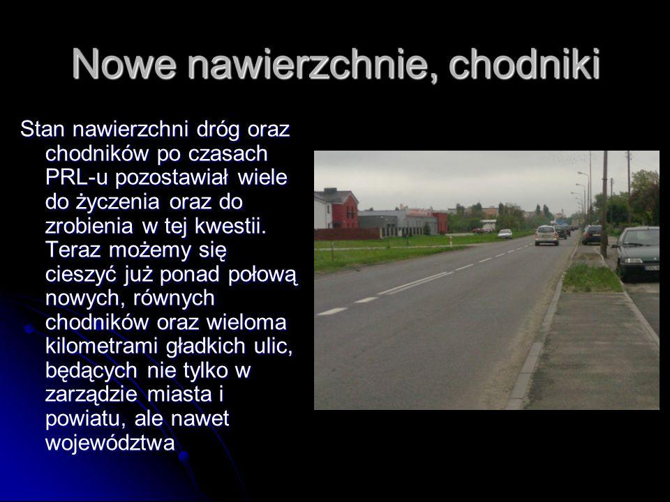 Nowe nawierzchnie, chodniki Stan nawierzchni dróg oraz chodników po czasach PRL-u pozostawiał wiele do życzenia oraz do zrobienia w tej kwestii.