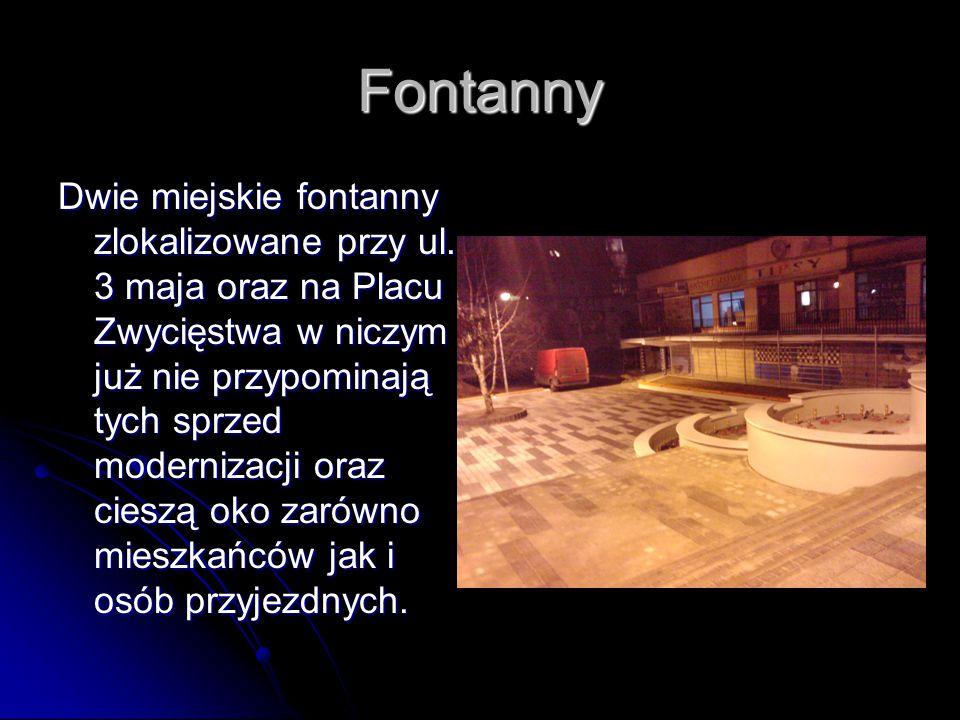 Fontanny Dwie miejskie fontanny zlokalizowane przy ul.