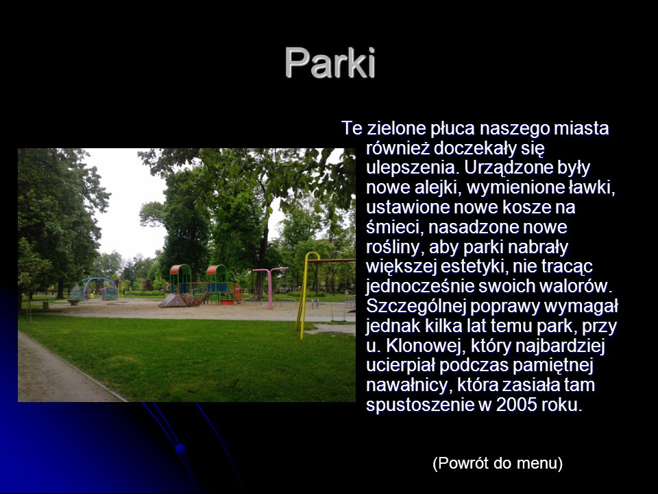 Parki Te zielone płuca naszego miasta również doczekały się ulepszenia.