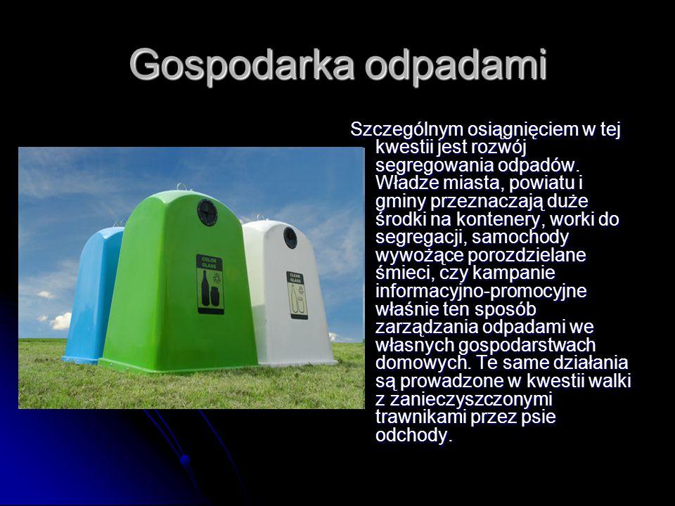 Gospodarka odpadami Szczególnym osiągnięciem w tej kwestii jest rozwój segregowania odpadów.