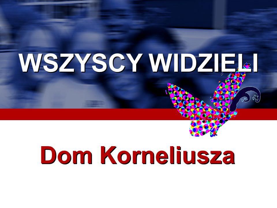 WSZYSCY WIDZIELI Dom Korneliusza