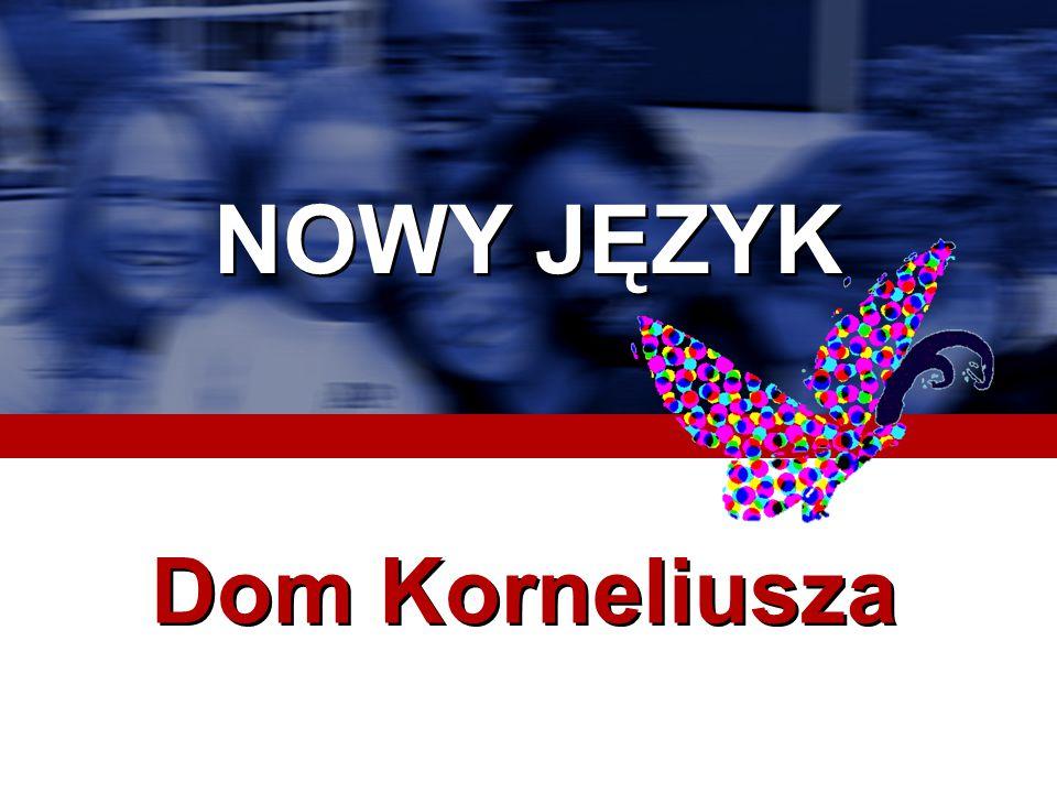 NOWY JĘZYK Dom Korneliusza