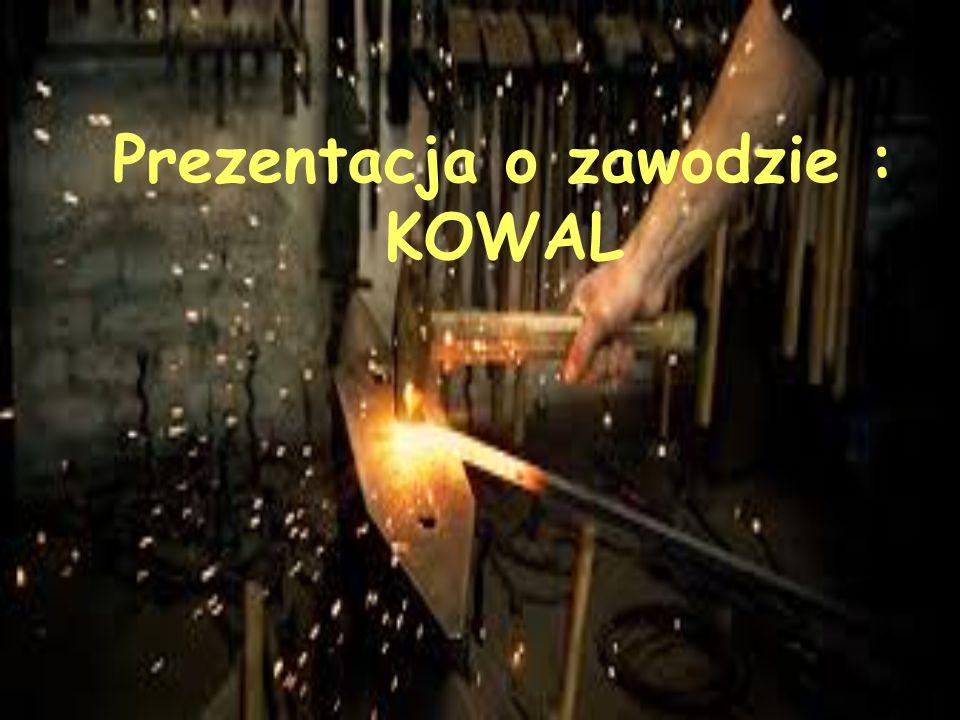 Prezentacja o zawodzie : KOWAL