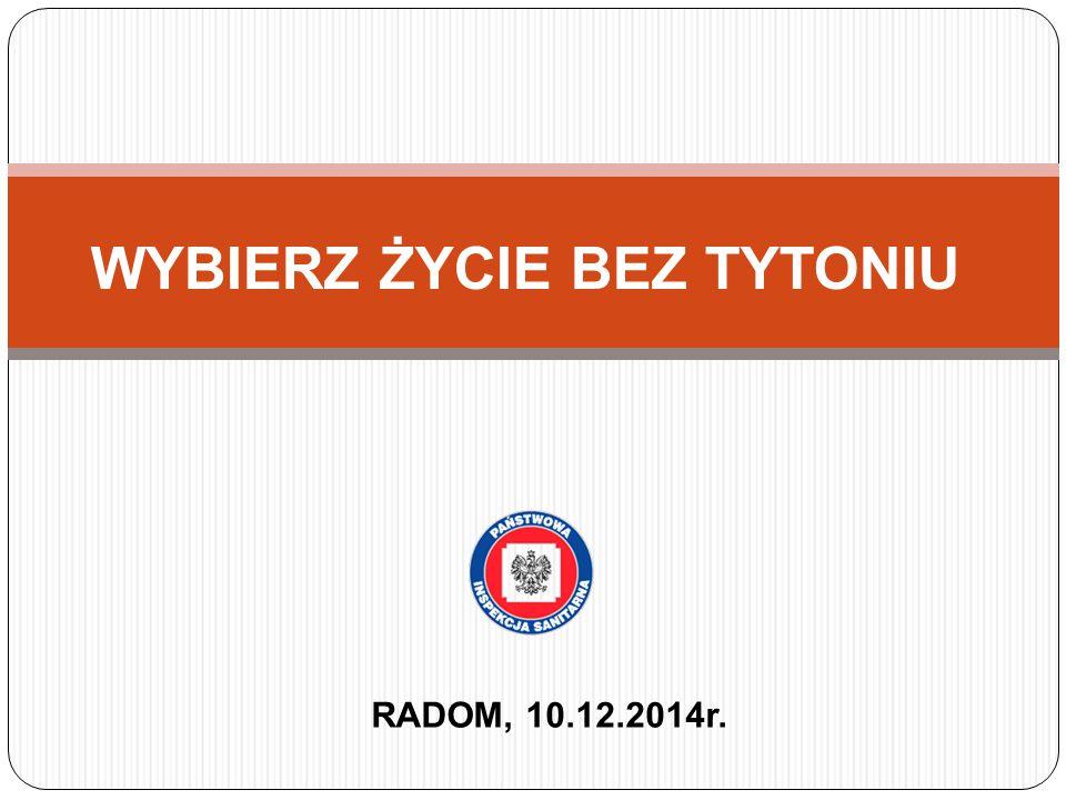 WYBIERZ ŻYCIE BEZ TYTONIU RADOM, 10.12.2014r.