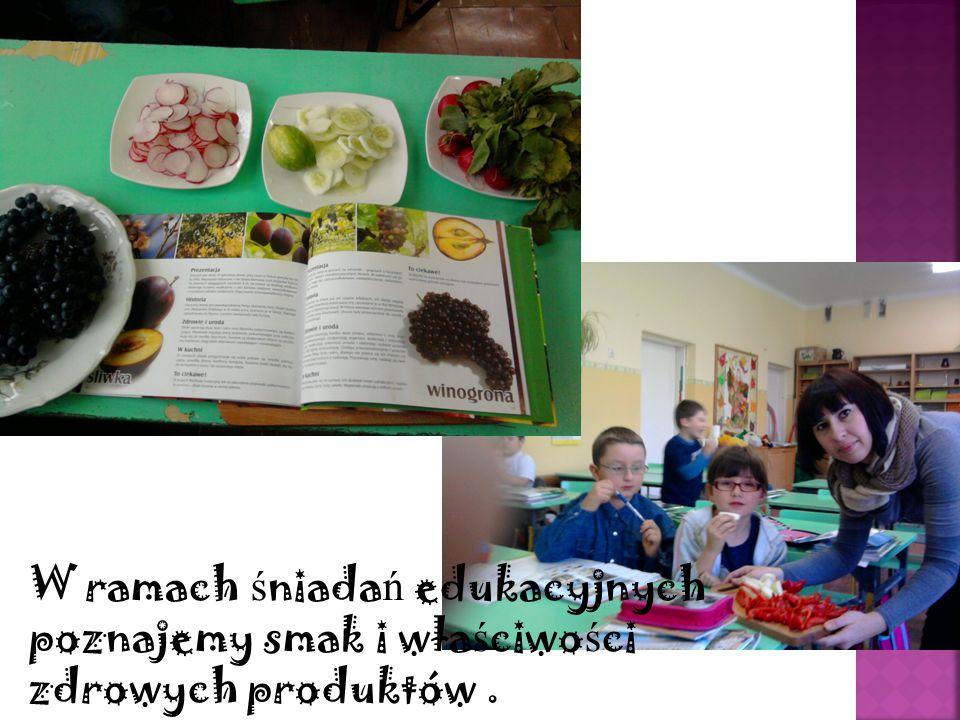 W ramach ś niada ń edukacyjnych poznajemy smak i wła ś ciwo ś ci zdrowych produktów.
