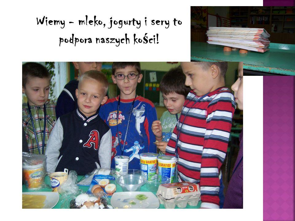 Wiemy - mleko, jogurty i sery to podpora naszych ko ś ci!