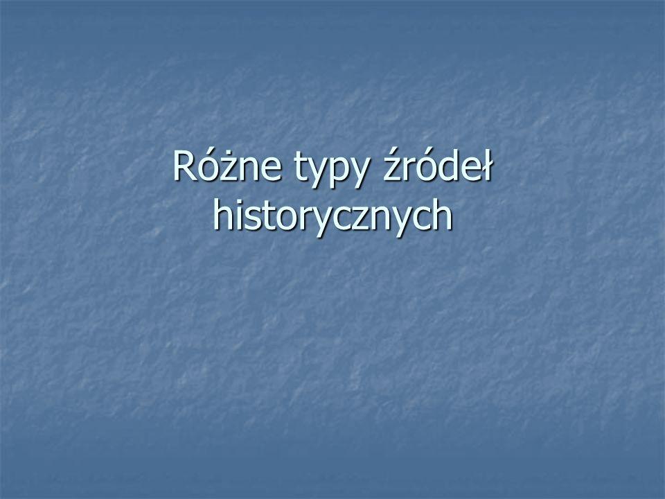 Różne typy źródeł historycznych