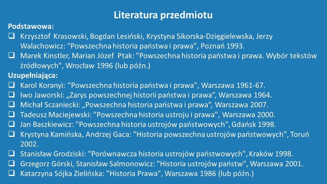 Literatura przedmiotu Podstawowa:  Krzysztof Krasowski, Bogdan Lesiński, Krystyna Sikorska-Dzięgielewska, Jerzy Walachowicz: