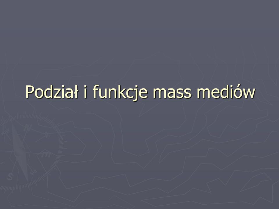 Podział i funkcje mass mediów