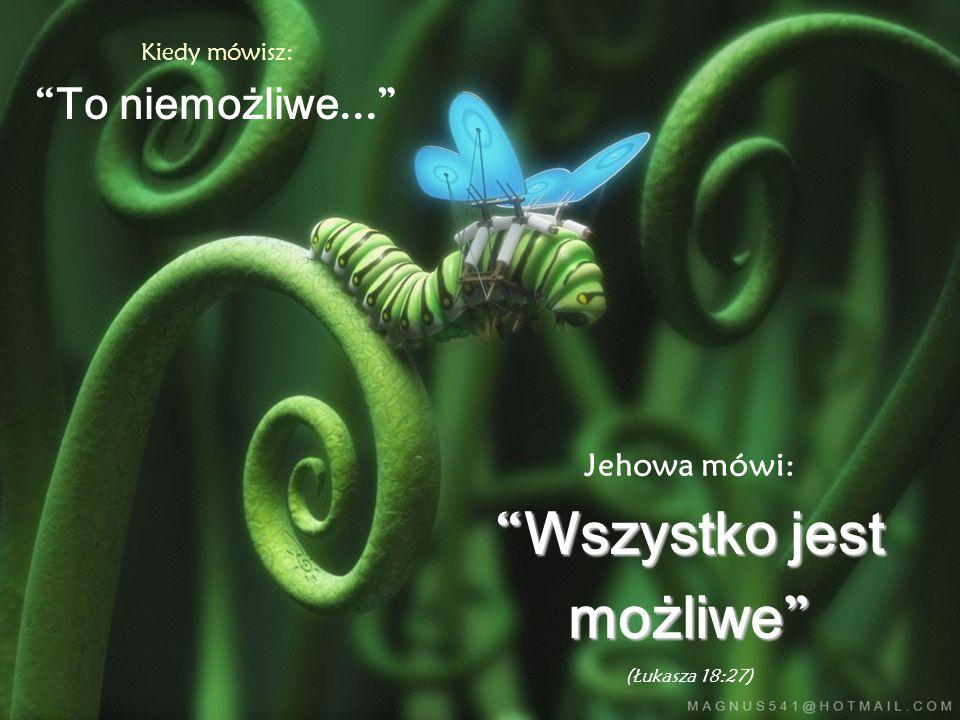 """Kiedy mówisz: Po prostu nie dam rady… Jehowa mówi: """"Zaufaj mi"""" (Przysłów 3:5-6)"""