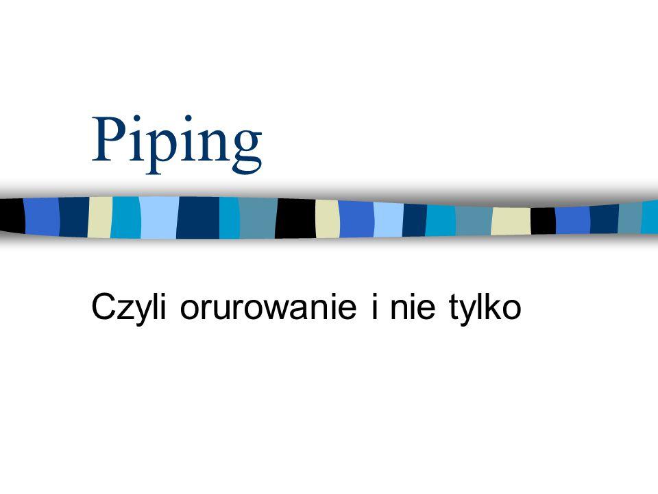 Piping Czyli orurowanie i nie tylko