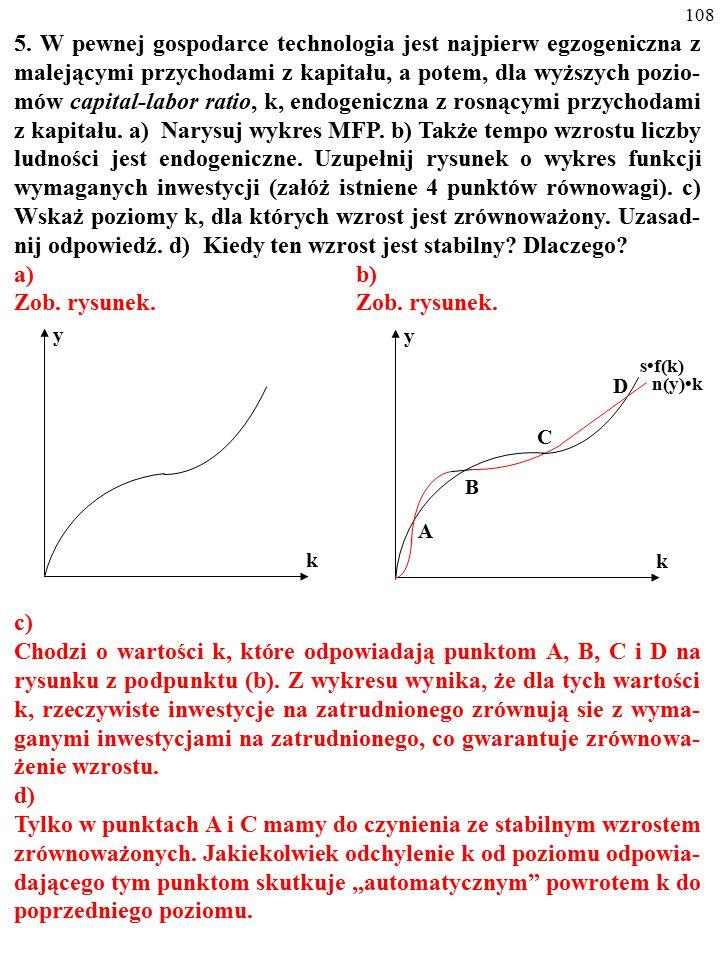 """107 4. Oto MFP: y=A  k a ; """"y"""" to produkcyjność pracy, """"A"""" to stała równa 2, """"a"""" równa się 1/2, a """"k"""" to współczynnik kapitał/praca. Tempo wzrostu li"""