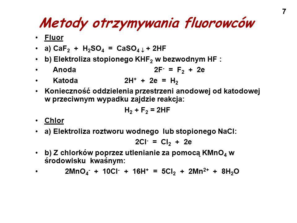 8 Metody otrzymywania fluorowców Brom a) Podobnie jak chlor b) 2Br - + Cl 2 = Br 2 + 2Cl - Jod 2I - + Cl 2 = I 2 + 2Cl -